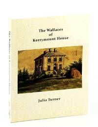 The Wallaces of Kerrymount House