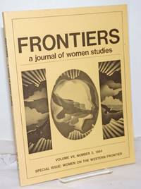 image of Frontiers: a journal of women studies. Volume VII, Number 3, 1984, Special Issue: Women on the Western Frontier