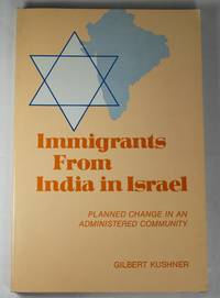 Immigrants from India in Israel: Planned change in an administered community