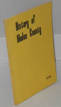 image of History of Modoc County: a partial recording of interesting and historical events in Modoc County