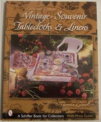 Collectors' Guide to Vintage Souvenir Tablecloths And Linens (Schiffer Book for Collectors)