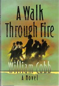 A Walk Through Fire: A Novel [Oct 01, 1992] Cobb, William J