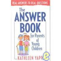 The Answer Book for Parents of Young Children (Real Answers to Real Questions)
