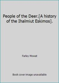 image of People of the Deer.[A history of the Ihalmiut Eskimos].