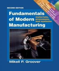 image of Fundamentals of Modern Manufacturing: Materials, P Rocesses, and Systems, 2nd Edition Update