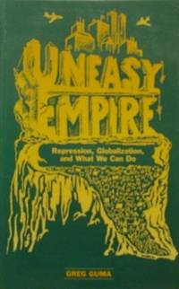 Uneasy Empire: Repression, Globalization, And What We Can Do