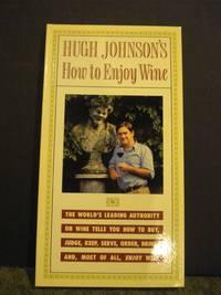 Hugh Johnson's How to Enjoy Wine