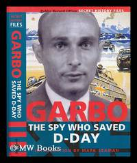 GARBO : the spy who saved the day