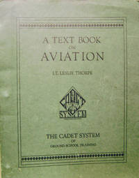 A Text Book on Aviation, Volume I:  Aerodynamics and Theory of Flight