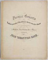 [BWV 1046]. Premier Concerto pour Violino piccolo, 3 Hautbois et deux cors de chasse avec accompagnement de 2 Viiolons, Alto, Violoncelle et Basse. [First Brandenburg Concerto]. [Full score]