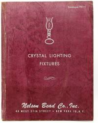 [TRADE CATALOG] CRYSTAL LIGHTING FIXTURES.  NELSON BEAD CO., INC. NEW YORK