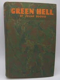 image of Green Hell: Adventures in the Mysterious Jungles of Eastern Bolivia