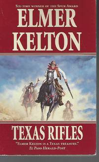 Texas Rifles by  Elmer Kelton - Paperback - 1998-01-15 - from Vada's Book Store and Biblio.co.uk