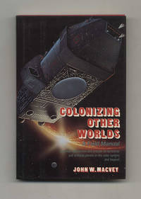 Colonizing Other Worlds A Field Manual  - 1st Edition/1st Printing