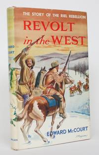 image of Revolt in the West: The Story of the Riel Rebellion