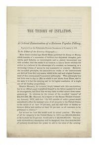 The theory of inflation. A critical examination of a ruinous popular fallacy. Reprinted from the Philadelphia Evening Telegraph of November 8, 1873