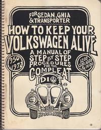 image of How To Keep Your Volkswagen Alive !  A Manual of Step By Step Procedures For the Complete Idiot.  For 1950-72 Sedans, Ghias & Transporters Types I and II, 1200, 1300, 1500 & 1600