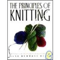 The Principles of Knitting: Methods and Techniques of Hand Knitting by June Hemmons Hiatt - Hardcover - 1989-05-06 - from Books Express and Biblio.com