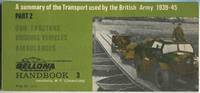 image of A Summary of the Transport used by the British Army 1939-45: Part 2: Gun Tractors, Bridging Vehicles, Ambulances: Bellona Handbook 3