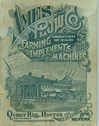 Ames Plow & Farming Implements and Machines. Manufacturers and Dealers, 1889. [Trade Catalogue]