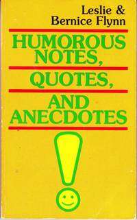 Humorous Notes, Quotes, and Anecdotes  (Also released as: A Source Book of Humorous Stories.)