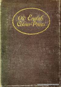 OLD ENGLISH COLOUR-PRINTS