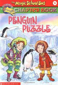 The Penguin Puzzle: Penguin Puzzle (Magic School Bus Science Chapter Books)