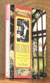 BEATRIX - THE GARDENING LIFE OF BEATRIX JONES FARRAND