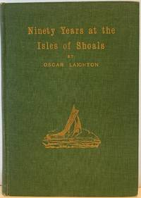 Ninety Years at the Isles of Shoals by  Oscar LAIGHTON - First Edition - 1929 - from Sandra L Hoekstra Bookseller (SKU: 99)
