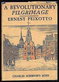 A Revolutionary Pilgrimage by  Ernest PEIXOTTO - First Edition - 1917 - from Between the Covers- Rare Books, Inc. ABAA and Biblio.co.uk
