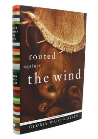 ROOTED AGAINST THE WIND Personal Essays
