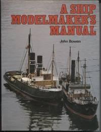 A Ship Modelmaker's Manual