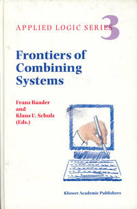 Frontiers of Combining Systems; First International Workshop, Munich, March 1996; Applied Logic...