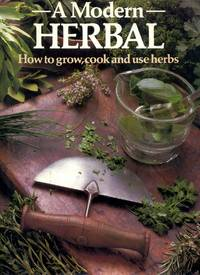 A Modern Herbal - how to grow, cook and use herbs by  Violet (editor) Stevenson - Hardcover - 1974 - from Pendleburys - the bookshop in the hills (SKU: 171585)
