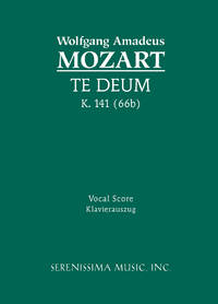 Te Deum, K.141/66b by Wolfgang Amadeus Mozart ; Franz Xaver Gleichauf (arranger) ; Karel Torvik (editor) - Paperback - First edition, as stated - 2006 - from Serenissima Music, Inc. (SKU: SER-051)