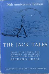 The Jack Tales: Folk Tales from the Southern Appalachians Collected and Retold by Richard Chase