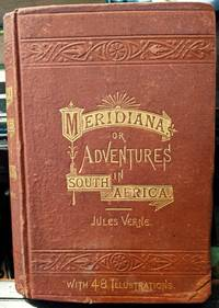 Meridiana or Adventures In South Africa by Jules Verne - 1874