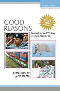Good Reasons : Researching and Writing Effective Arguments