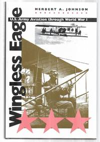Wingless Eagle: U.S. Army Aviation through World War I