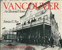 Vancouver: An Illustrated History (Lorimer Illustrated History)