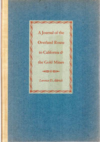 A Journal of the Overland Route to California and the Gold Mines