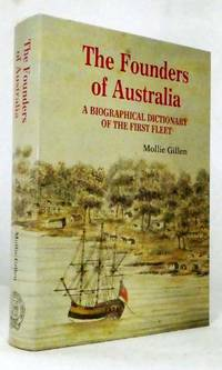 image of The Founders of Australia.  A Biographical Dictionary of The First Fleet