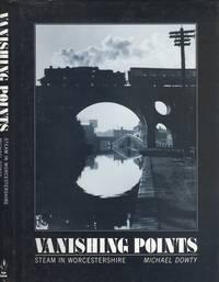 Vanishing Points: Steam in Worcestershire (Transport/Railway)