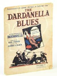"THE DARDANELLA BLUES: Introduced by Sophie Tucker in ""Tick Tack Toe."""