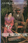 Bright Freedom's Song: A Story of the Underground Railroad