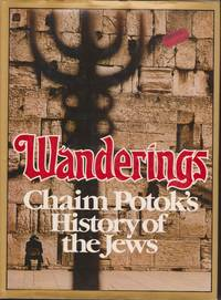 Wanderings: Chaim Potok's Histoy of the Jews