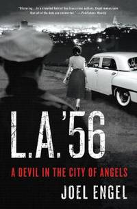 L. A. '56 : A Devil in the City of Angels by Joel Engel - Hardcover - 2012 - from ThriftBooks (SKU: G0312591942I4N10)