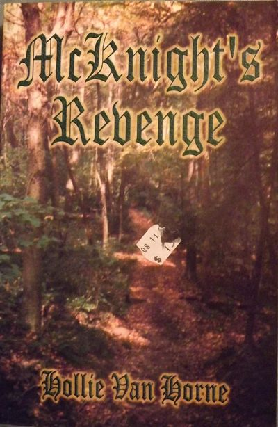 2001. HORNE, Hollie Van. MCKNIGHT'S REVENGE. . 8vo., pictorial wraps; 285 pages. First Edition, firs...