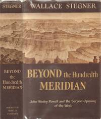 Beyond the Hundredth Meridian - John Wesley Powell and the Second Opening  of the West