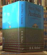 Farm Policy in Australia by  R. K. [Ronald Keith) 1924 – Hefford - First Edition - 1985 - from Syber's Books ABN 15 100 960 047 (SKU: 0257059)